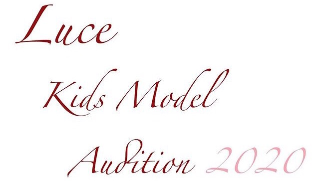 Luce Kids Model Audition 2020